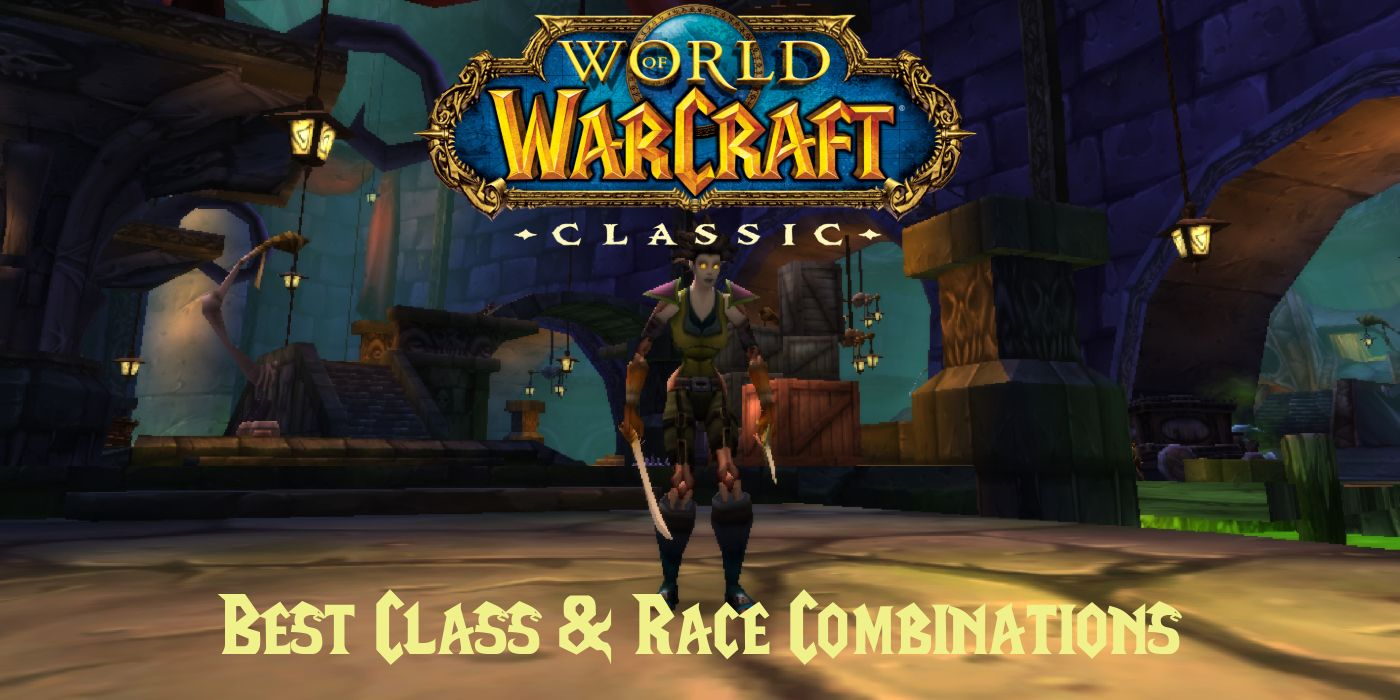 WoW Classic Guide: Which Class & Race Combos Work Best?