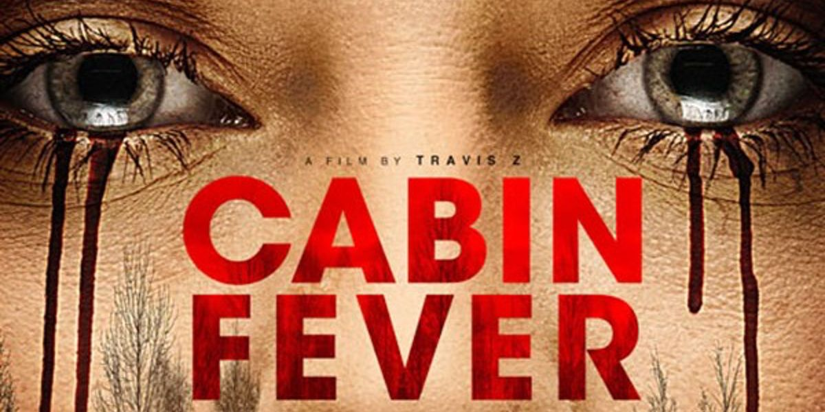 Cabin Fever Remake Trailer The Fever Is Back Screen Rant